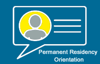 Permanent Residency Orientation